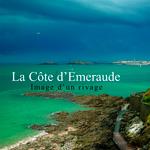 la côte d'emeraude, images d'un rivage, photos charles montecot
